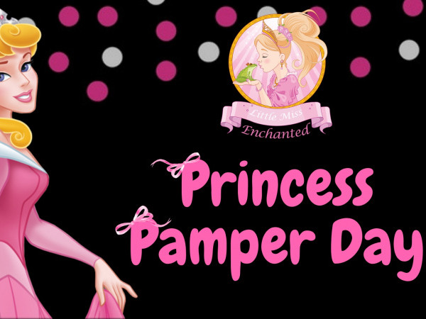 Princess Pamper Day tickets - Little Miss Enchanted