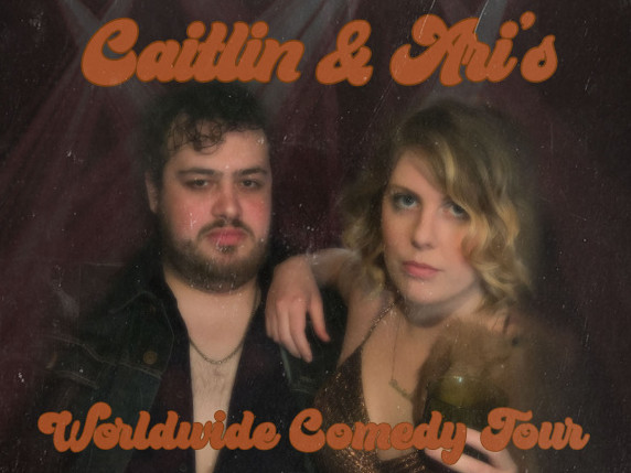 Caitlin and Ari's Worldwide Comedy Tour Event tickets - Good Good Comedy Theatre