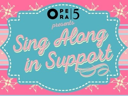 Sing Along in Support Event tickets - Opera 5