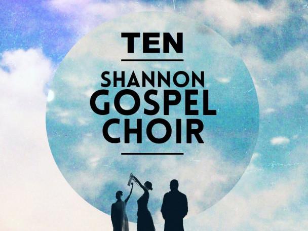 Shannon Gospel Choir   SGC ¦ TEN tickets - Dolans pub