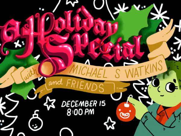 A Holiday Special w/ Michael S. Watkins Event tickets - Good Good Comedy Theatre