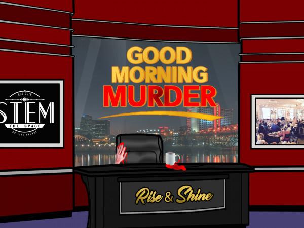 Good Morning Murder! tickets - Stem Events