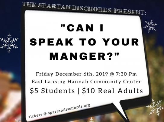 """""""Can I Speak to Your Manger?"""" tickets - Spartan Dischords"""