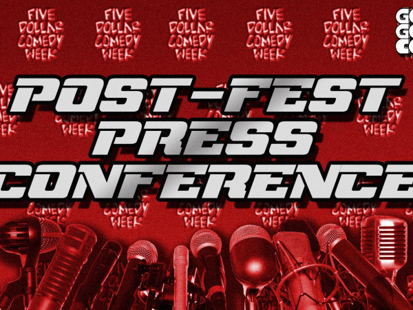 Post-Fest Press Conference tickets - Good Good Comedy Theatre