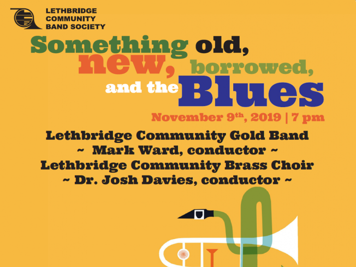 Something Old, New, Borrowed & The BLUES Event tickets - Lethbridge Community Band Society