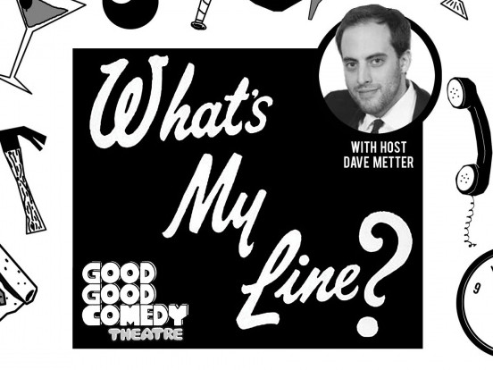 What's My Line? tickets - Good Good Comedy Theatre
