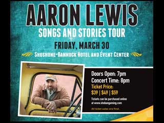 Aaron Lewis, Event tickets - Fort Hall Casino