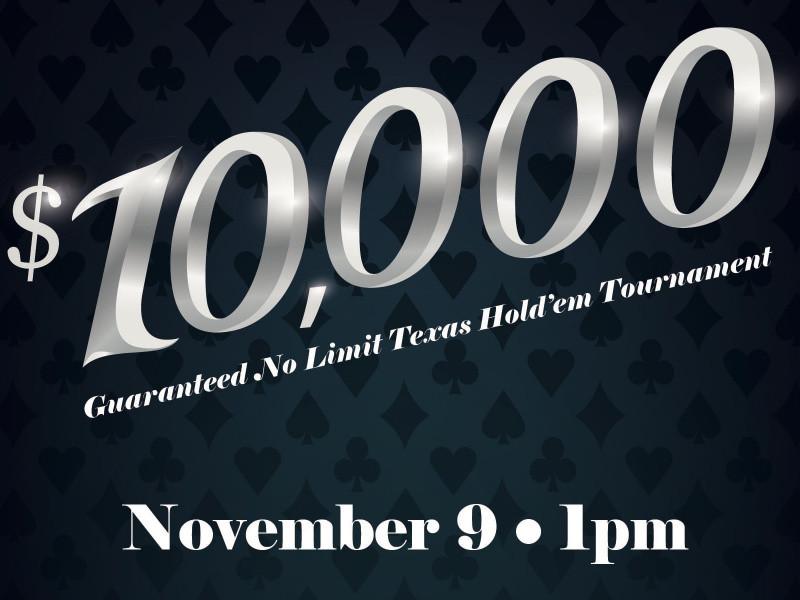 $10,000 GUARANTEED NLH POKER TOURNAMENT