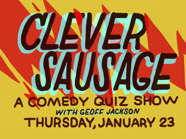 Clever Sausage Event tickets - Good Good Comedy Theatre