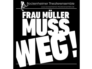 Frau Müller muss weg Event tickets - Bockenheimer Theaterensemble e.V.