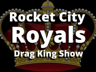 Rocket City Royals Drag King Show