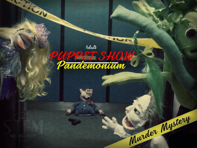 Adult Puppet Show Pandemonium!! Event tickets - Stem Events