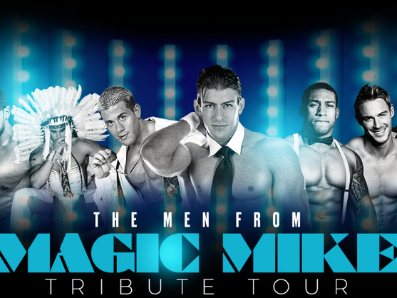 THE MEN OF MAGIC MIKE TRIBUTE TOUR