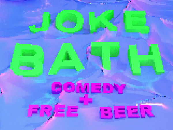 Joke Bath: Comedy + Free Beer