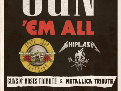 GUN 'EM ALL - Guns N' Roses & Metallica tickets - Dolans pub