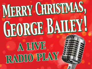 """Merry Christmas, George Bailey!"" Event tickets - Seneca Community Players"