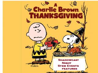 Charlie Brown Thanksgiving Shadowcast tickets - Stem Events
