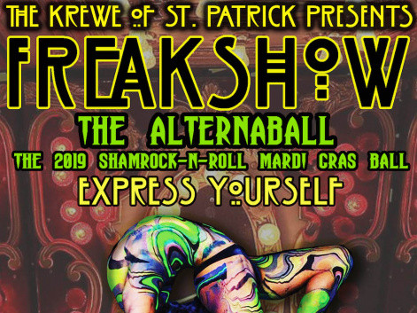 Freakshow: The Alternaball tickets - Krewe of St. Patrick, Inc.