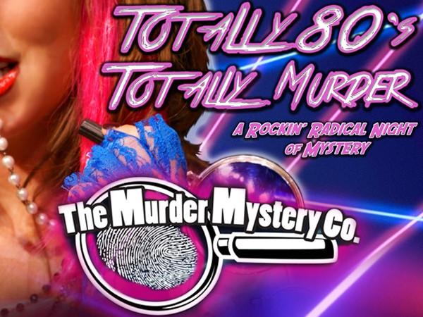 Totally 80's Totally Murder