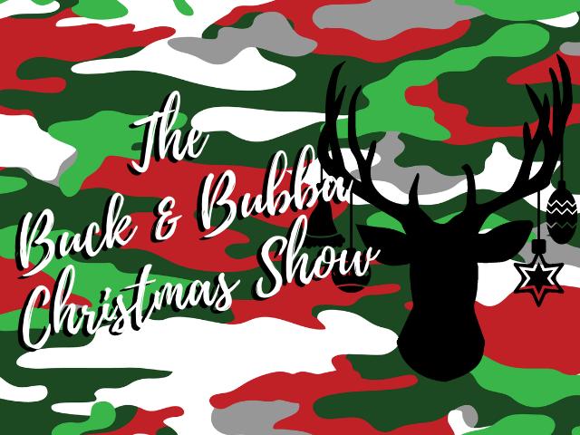 The Buck & Bubba Christmas Show