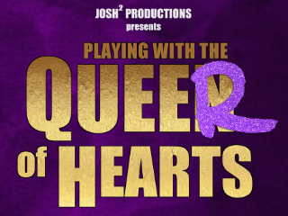 Playing with the Queer of Hearts