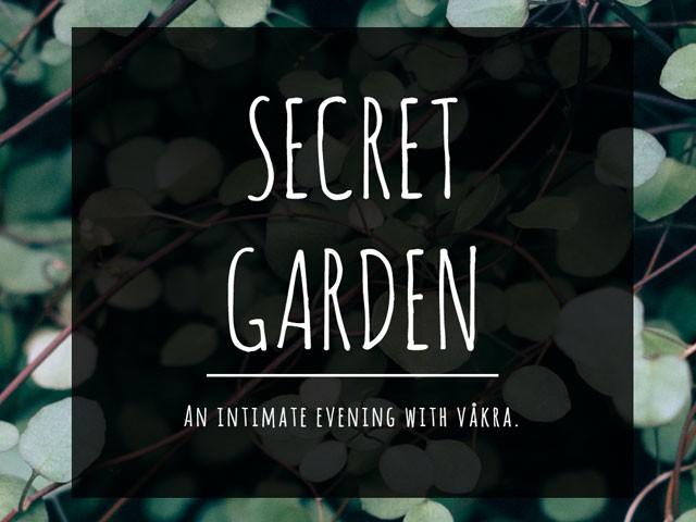 Secret Garden Event tickets - vakra