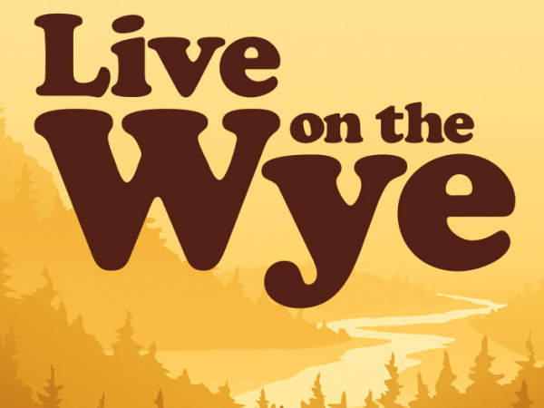 Live on the Wye 2018 Event tickets - Live on the Wye