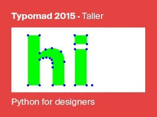 Python para diseñadores (tipo)gráficos Event tickets - Typomad 2015