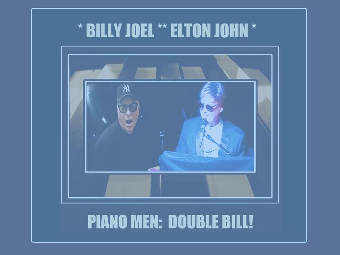 Elton John and Billy Joel one man show