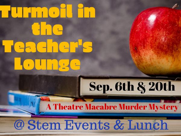 Turmoil in the Teachers's Lounge Event tickets - Stem Events