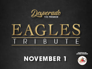 Desperado, The Premier Eagles Experience