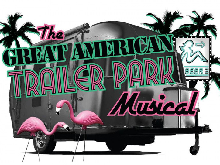 The Great American Trailer Park Musical!