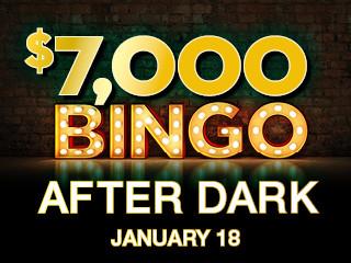 $7,000 Bingo After Dark