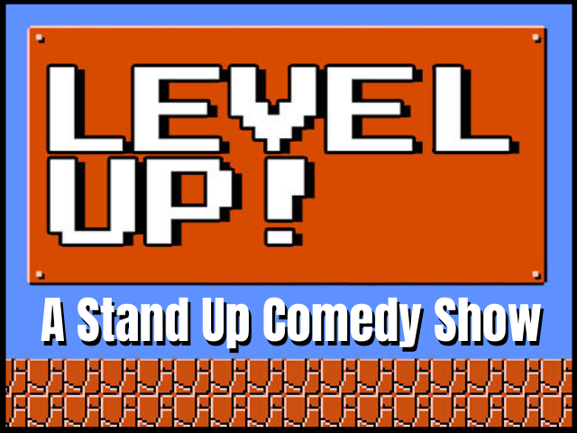 Level Up: A Stand Up Comedy Show