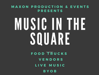 Music in the Square  Adult Admission Event tickets - Maxon Production & Events