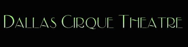 Dallas Cirque Theatre Event tickets