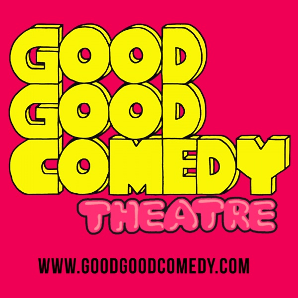 Good Good Comedy Theatre Event & Concert tickets