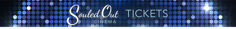 SouledOut Cinema Event & Concert tickets