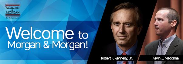 Renowned Environmental Attorneys Robert F. Kennedy, Jr. and Kevin Madonna Join Morgan & Morgan Hero Image