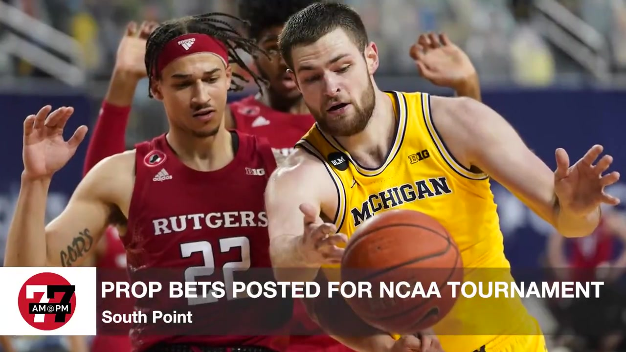 7@7PM Prop Bets Posted for NCAA Tournament