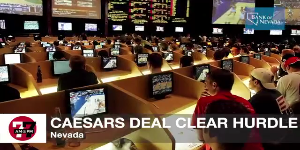 7@7AM Ceasars Deal Clears Hurdle