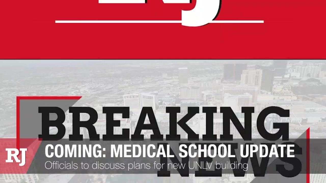 UNLV Medical School Update