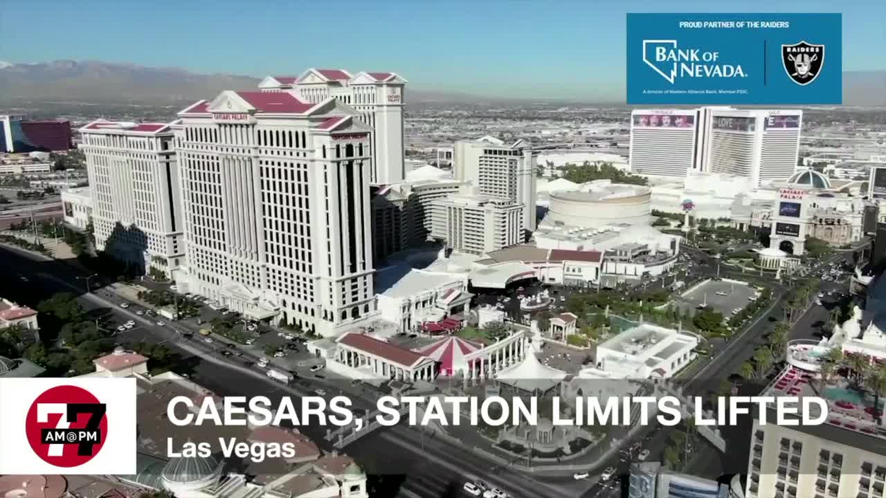 7@7AM Limits Lifted For Caesars & Stations
