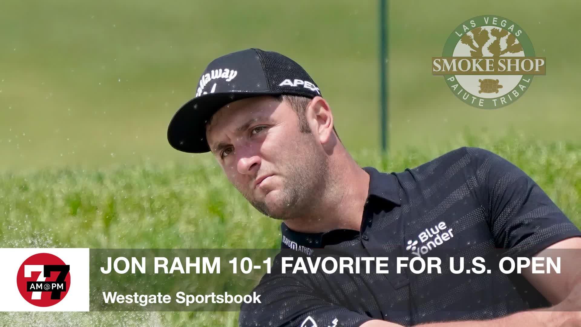 7@7PM Jon Rahm Favored in U.S. Open