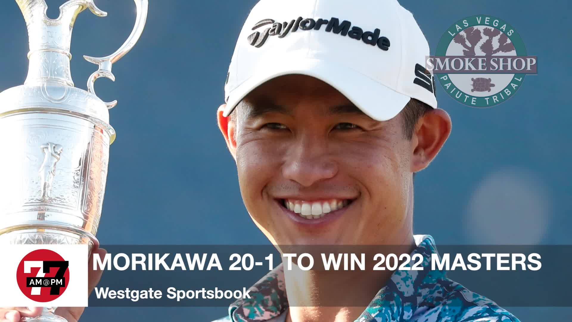 7@7PM Morikawa 20-1 to Win 2022 Masters