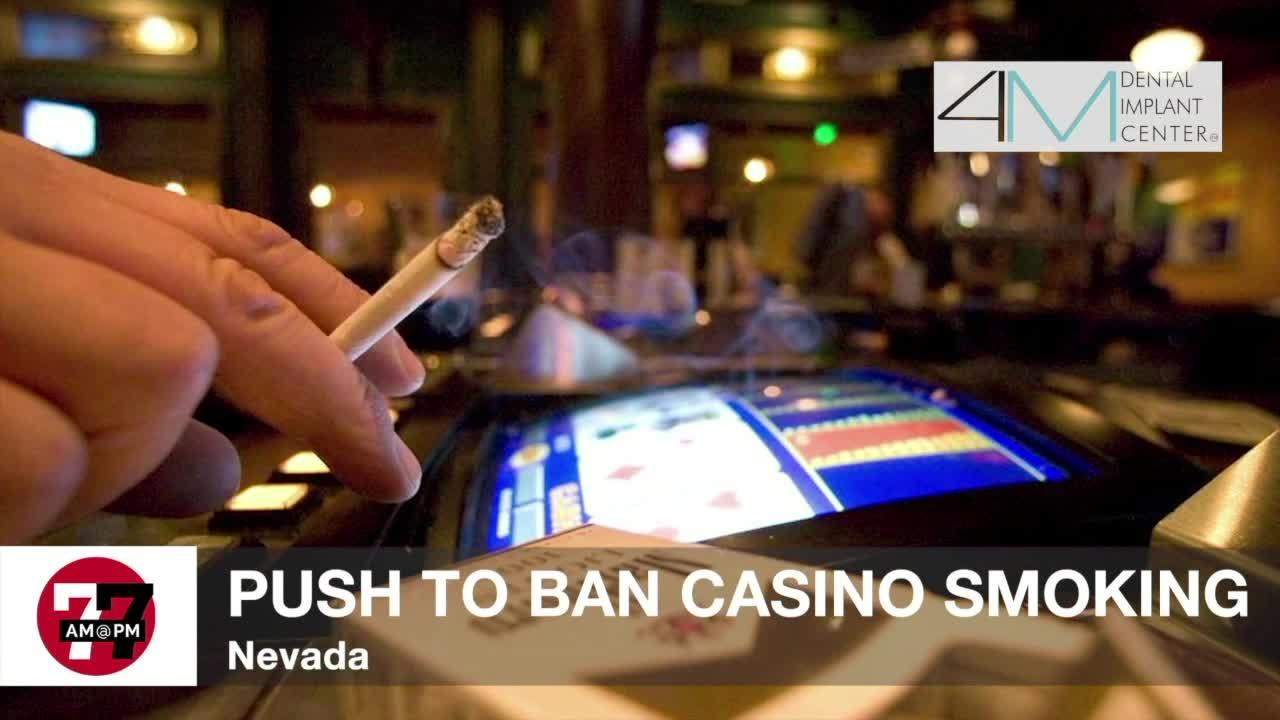 7@7AM Push To Ban Casino Smoking