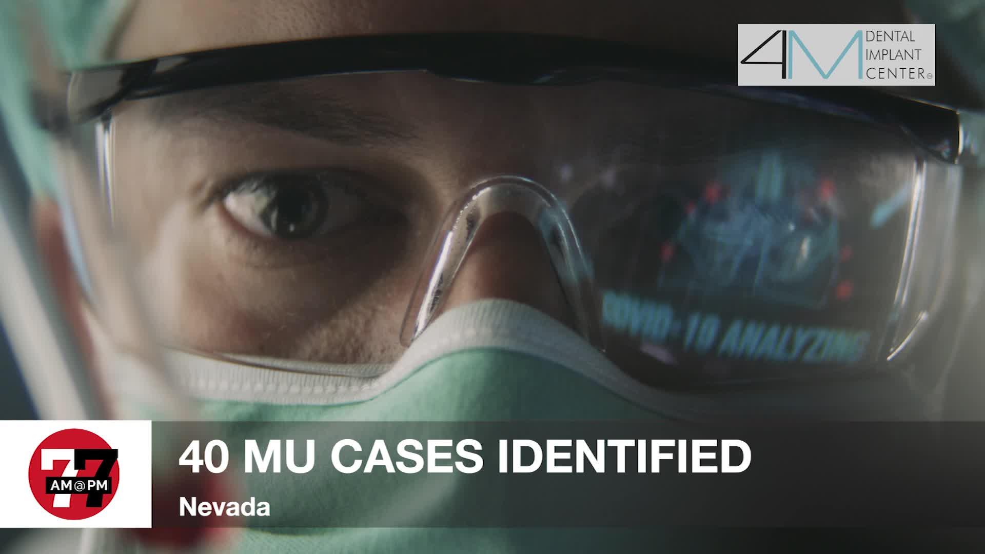 7@7PM 40 Mu Variant Cases