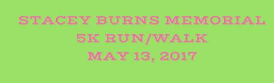 Stacey burns memorial 5krun walk