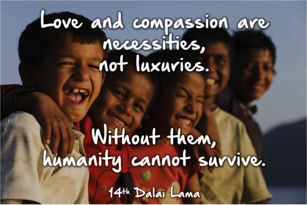 Love and compassion quote Dalai Lama