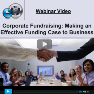 Webinar Video on Corporate Fundraising: Making an Effective Funding Case to Business